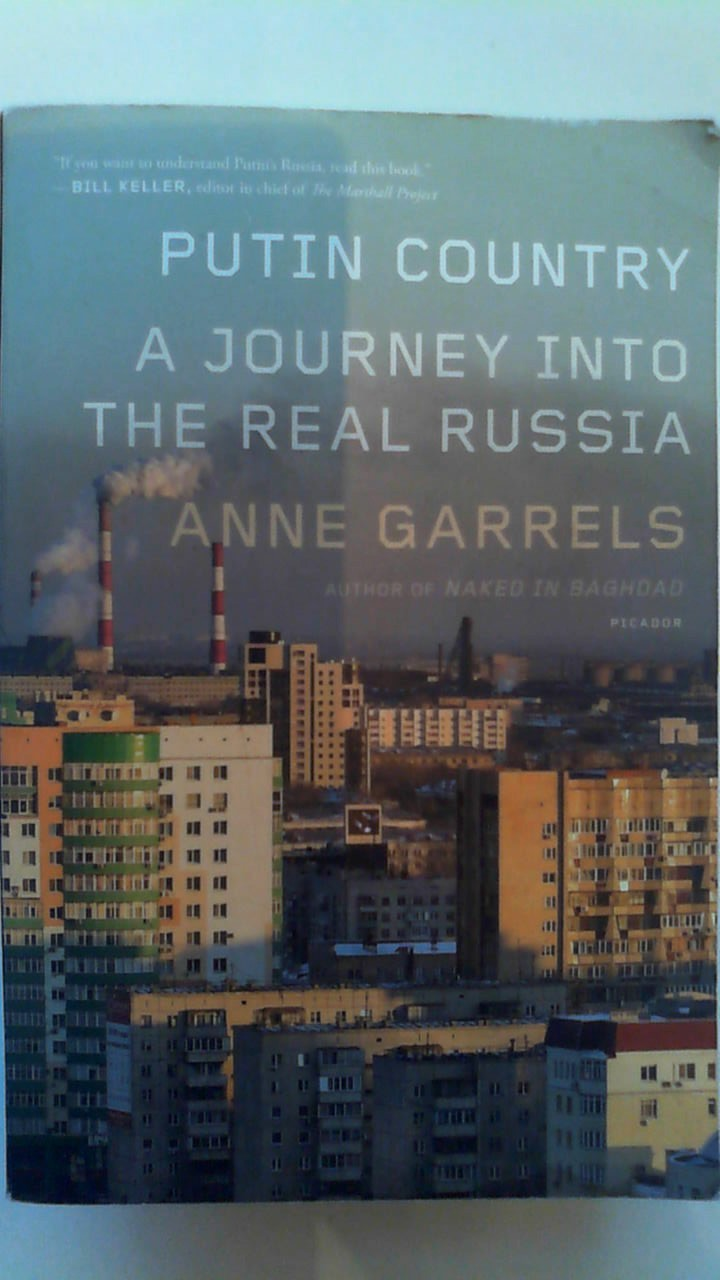 ANNE GARRELS'S A JOURNEY INTO THE REAL RUSSIA